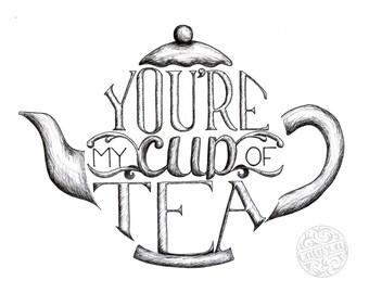 You're My Cup of Tea Printable Digital Download