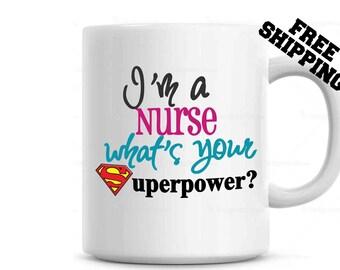 Nurse Superpower Mug, Gift for Nurse,  Nurse Coffee Mug