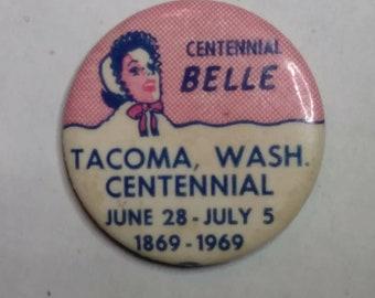 Tacoma Washington Centennial Belle pin 1969