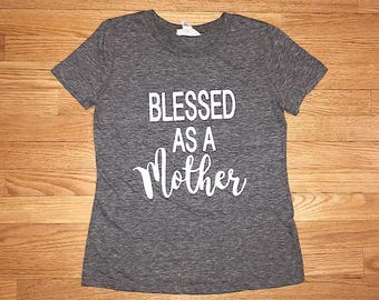 Blessed as a Mother Tee