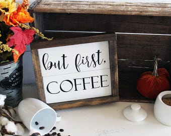 But First Coffee Sign, Farmhouse Coffee Sign, Rustic Coffee Sign, Wood Coffee Sign, Shiplap Sign, Small Coffee Sign