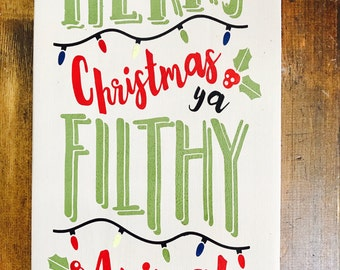Merry Christmas Ya Filthy Animal | Christmas Sign | Merry Christmas Sign | Christmas Decor | Wood Sign