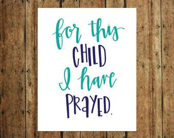 For This Child I Have Prayed | Digital Print | Calligraphy | Teal & Navy