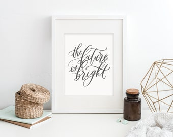 the future is bright / calligraphy print