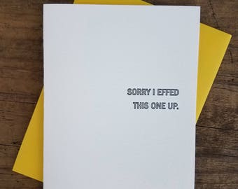 Sorry I Effed This One Up Letterpress Card