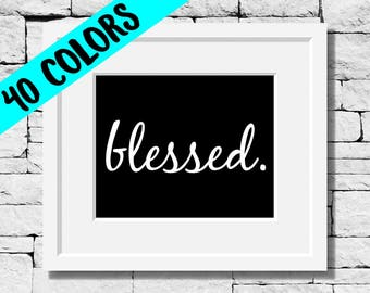 Blessed Print, Faith Quotes, Religious Wall Art, Religion Quotes, Christian Wall Art, Religious Gifts, Christian Gifts, Blessed Sign, Faith