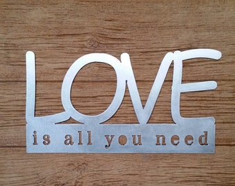 "Love Is All You Need Sign 18"" wide"