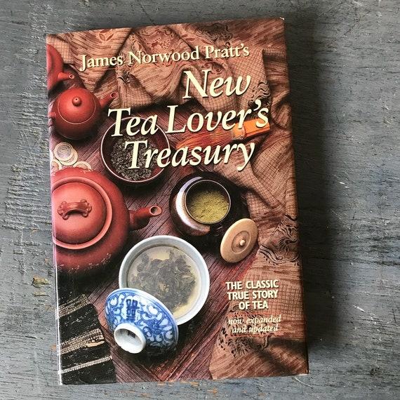 New Tea Lovers Treasury - James Norwood Pratt - history of tea - rituals origins travel - reference guide