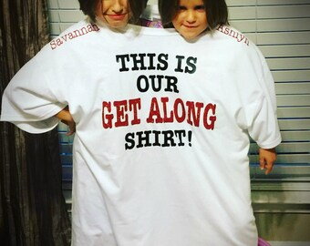 Get Along Shirt -Our Get Along Shirt - Sibling Rivalry Shirt - Sibling Get Along Shirt - Spouse Get Along Shirt -Fighting Siblings Shirt