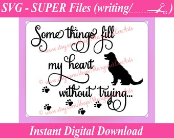"""8 x 10"""" - SUPER svg file - Some Things Fill Your Heart Without Trying - INSTANT DOWNLOAD / Cutting files / Clip Art / 12 Png files too!"""