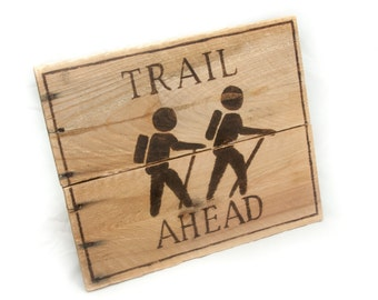 Trail Ahead Outdoor Gift Wanderlust Hiking gift Camping gift  Gift for hikers Travel gifts Unique gift idea Outdoor Decor Rustic wood signs