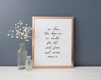 Hebrews 6:10 We Have This Hope As An Anchor for the Soul // 8x10 Print