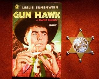 Gun Hawk: Leslie Ernewein (1955, Graphic Western) Pulp Fiction
