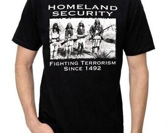 Men's Homeland Security Fighting Terrorism Since 1492 Native American T-Shirt