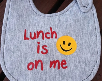 Lunch Is On Me, Smiley, SVG Cut File, Vinyl Cutting Design, Smile Bib and Tshirt Design, Funny Baby Shower Gift Idea, DIY