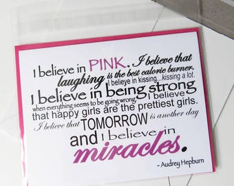 I Believe in Pink Card, Happy Girls, Prettiest Girls, Inspiration Card, Breast Cancer Card, Cure, Audrey Hepburn Quote, Free Shipping AH101