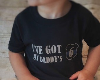 I've got Daddy's 6, police officer, law enforcement, thin blue line, toddler tee, infant tee