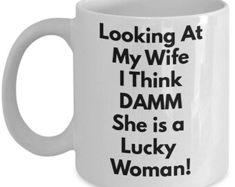 Lucky Wife Mug Gift,  Wife Coffee Mug, Lucky Wife Mug, Lucky Wife Coffee Mug Gift, Wife  Anniversary Coffee Mug Present, New Bride Mug Gift