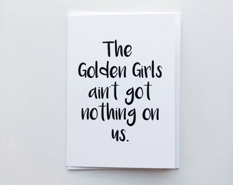 The Golden Girls Friendship Card, Best Friends, Golden Girls, Funny Friendship Card