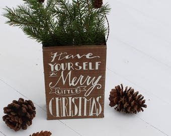Rustic Christmas Decor- Have Yourself a Merry Little Christmas Box