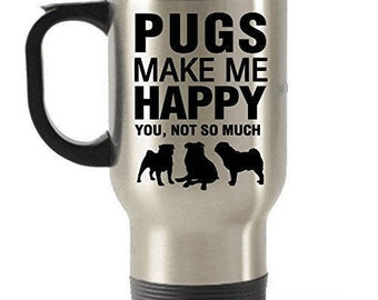 Pugs Make Me Happy Stainless Steel Travel Insulated Tumblers Mug