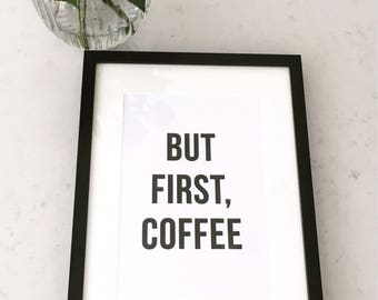 But First.... Tea or Coffee Print