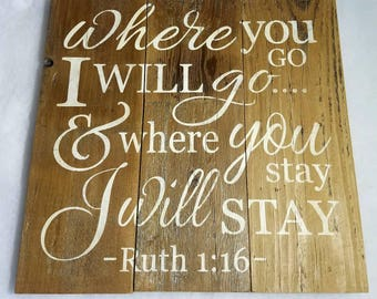 Scripture Wall Decor*Where You Go I Will Go * FREE SHIPPING * Ruth 1:16 * Handmade Wall Decor * Wedding Decor * Subway Art