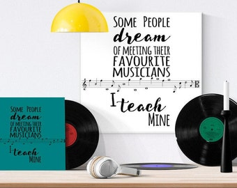 SVG file, Music SVG, Music DXF, Some People dream of meeting their favourite musicians, I teach mine, Cricut Silhouette cutting file