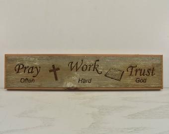 Pray, Work, Trust Barnwood Door Topper