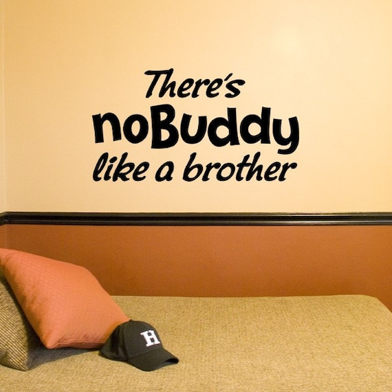 There\'s No Buddy like a Brother nobuddy vinyl decal