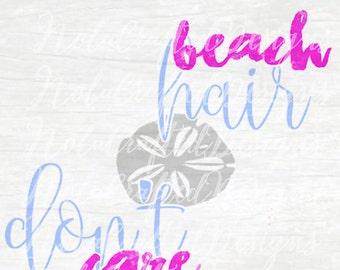 Beach Hair Don't Care Svg - Beach Svg - Summer Svg - Girls Beach Svg - Ocean Svg - Travel svg - silhouette, circuit, png, dxf
