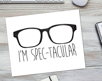 I'm Spec-tacular Funny Digital 8x10 Printable Poster Instant Download Punny Print Glasses Specs Pun Spec Puns Hipster Fun Spectacular Simple