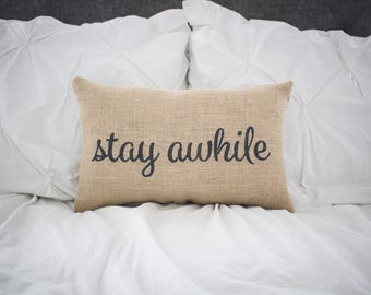 STAY AWHILE Pillow Decor Pillow Decorative Pillow family pillow home decor pillow 10x15 accent  pillow