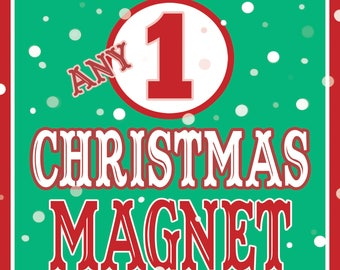 ANY One CHRISTMAS Magnet!
