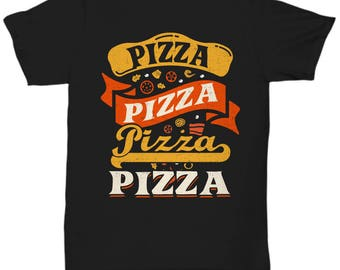 Pizza Pizza Pizza Pizza T-Shirt - Food Gift