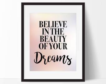 Believe in the Beauty of Your Dreams Art Print - Inspirational Wall Art - Motivational Art - Watercolor Art - Typography - Wall Art