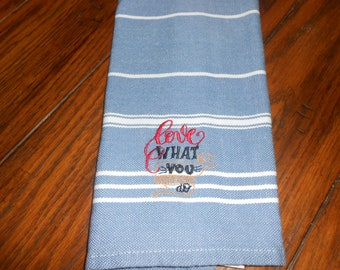 """Kitchen Towel with  Embroidered """"Love what you do"""" 16"""" x 26"""""""