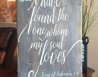 Wood Wedding Decor, I Have Found the One Whom My Soul Loves, Song of Solomon, Handmade Gift for Wedding, Bridal Shower, Wood Decor Wood Sign