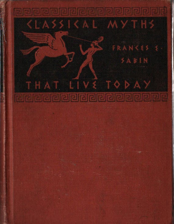 Classic Myths That Live Today + Frances E. Sabin + 1940 + Vintage Book