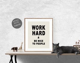 Work Hard and Be Nice to People Printable Art - DIGITAL DOWNLOAD - Work Hard Poster - Be Nice to People - Office Decor - Motivational Quote