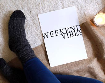 Weekend Vibes Monochrome A4 Print | Living Room Prints, Cosy Home Quotes, Simplistic Decor, Modern Wall Art Poster, Housewarming Gift
