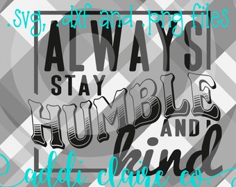 Always Stay Humble & Kind Files (SVG, DXF, PNG)