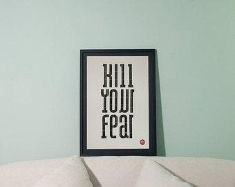 Kill your fear | Print