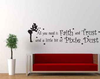 All You Need Is Faith and Trust and a Little bit of Pixie Dust Quote Tinkerbell Wall Decal Sticker