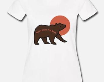 Don't Poke the Bear Ru Paul's Drag Race inspired 100% cotton t-shirt
