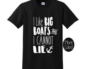 I like Big Boats and I Cannot Lie MENS/ADULT UNISEX - Cruise Shirt - Boating Shirt - Vacation Tee