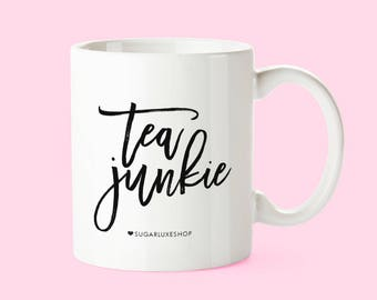 Tea Junkie | White Coffee Mug | DOUBLE SIDED!