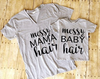 FREE SHIPPING!! Messy Mama Hair, Messy Baby Hair • Me and Mama Shirt • Baby Shower Gift • Mothers Day Gift • Day Wear Shirts •