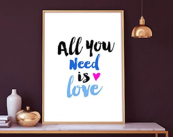 All you need is love - typography poster, love poster, all you need is love, printable wall art, all you need is, love is all you need