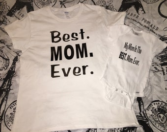 Best Mom Ever Matching Shirt and Onesie